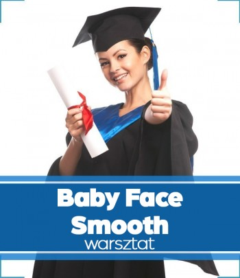 Warsztat - Baby Face Smooth